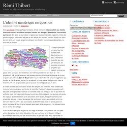 L'identité numérique en question : Rémi Thibert