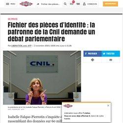 Fichier des pièces d'identité : la patronne de la Cnil demande un débat parlementaire