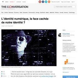L'identité numérique, lafacecachée denotre identité?