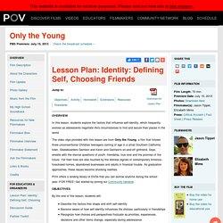 Lesson Plan: Identity: Defining Self, Choosing Friends