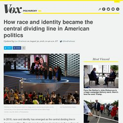 How race and identity became the central dividing line in American politics