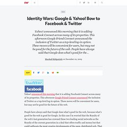 Identity Wars: Google & Yahoo! Bow to Facebook & Twitter