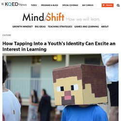 How Tapping Into a Youth's Identity Can Excite an Interest in Learning