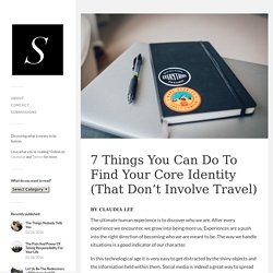 7 Things You Can Do To Find Your Core Identity (That Don't Involve Travel)