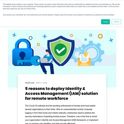 5 reasons to deploy Identity & Access Management (IAM) solution for remote workforce