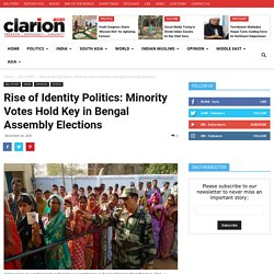 Rise of Identity Politics: Minority Votes Hold Key in Bengal Assembly Elections