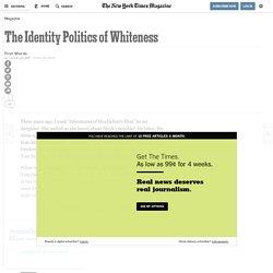 The Identity Politics of Whiteness