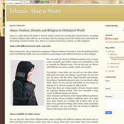 Islamic Abaya Store: Abaya: Fashion, Identity and Religion in Globalized World