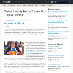 Online Identity Isn't a Transaction — It's a Feeling: Tech News and Analysis «