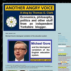 Michael Gove's ideological vandalism of the education system