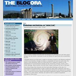 "Ideology and Katrina, or ""what I do"" 
