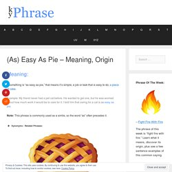 Easy As Pie - The Idiom's Meaning & Origin