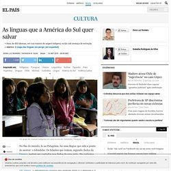 Idiomas em perigo: As línguas que a América do Sul quer salvar