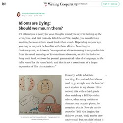 Idioms are Dying: Should we mourn them? — The Writing Cooperative — Medium