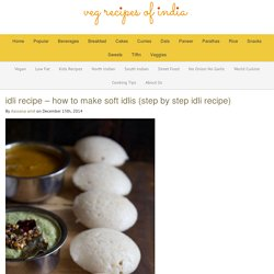 idli recipe - how to make soft idlis (step by step idli recipe)