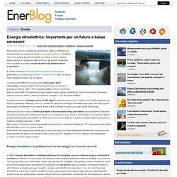 Energia idroelettrica: importante per un futuro a basse emissioni