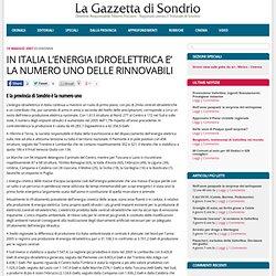 IN ITALIA L'ENERGIA IDROELETTRICA E' LA NUMERO UNO DELLE RINNOVABILI
