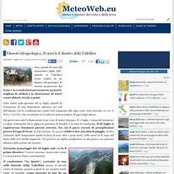 Dissesto idrogeologico, 26 anni fa il disastro della Valtellina