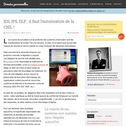 IDS, IPS, DLP : il faut l'autorisation de la CNIL !