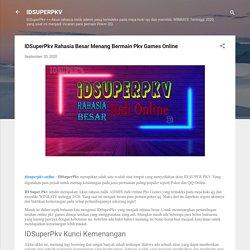 IDSuperPkv Rahasia Besar Menang Bermain Pkv Games Online