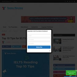 Top 10 Tips for IELTS Reading ? - Texas Review