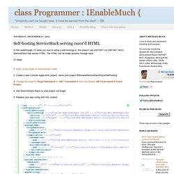 class Programmer : IEnableMuch {: Self-hosting ServiceStack serving razor'd HTML