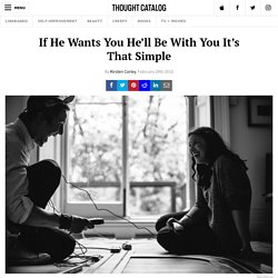 If He Wants You He'll Be With You It's That Simple