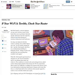 If Your Wi-Fi Is Terrible, Check Your Router