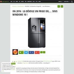 IFA 2016 : LG dévoile un frigo XXL... sous Windows 10 !
