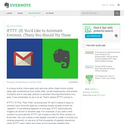 IFTTT: (If) You'd Like to Automate Evernote (Then) Try These