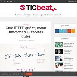 Guía IFTTT: qué es, cómo funciona y 15 recetas útiles