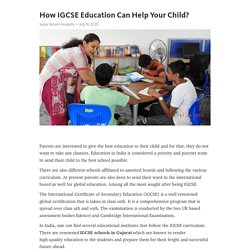 How IGCSE Education Can Help Your Child?