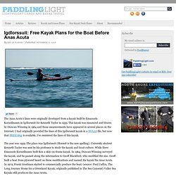 Igdlorssuit: Free Kayak Plans for the Boat Before Anas Acuta - PaddlingLight.com