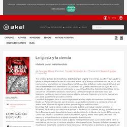 La Iglesia y la ciencia. Historia de un malentendido - Akal