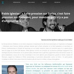BALLAST Pablo Iglesias : « Faire pression sur Syriza, c'est faire pression sur Podemos, pour montrer qu'il n'y a pas d'alternative »