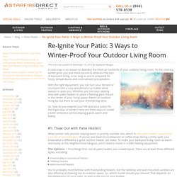 Re-Ignite Your Patio: 3 Ways to Winter-Proof Your Outdoor Living Room
