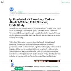 Ignition Interlock Laws Help Reduce Alcohol-Related Fatal Crashes, Finds Study