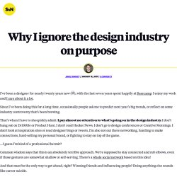 Why I ignore the design industry onpurpose