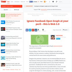 Ignore Facebook Open Graph at your peril – this is Web 3.0