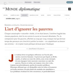 L'art d'ignorer les pauvres, par John Kenneth Galbraith (Le Monde diplomatique, octobre 2005)