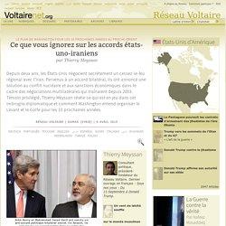 Ce que vous ignorez sur les accords états-uno-iraniens, par Thierry Meyssan