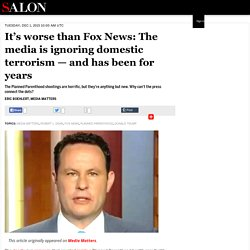 It's worse than Fox News: The media is ignoring domestic terrorism — and has been for years