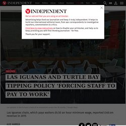Las Iguanas and Turtle Bay tipping policy 'forcing staff to pay to work'