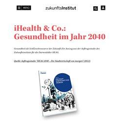 iHealth & Co.: Gesundheit im Jahr 2040