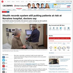 IHealth records system still putting patients at risk at Nanaimo hospital, doctors say