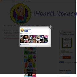 iHeartLiteracy: Technology in the Classroom