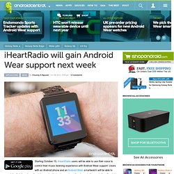 iHeartRadio will gain Android Wear support next week