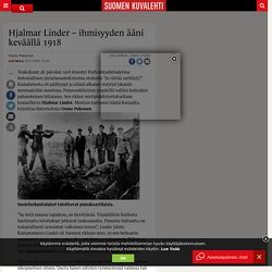 Hjalmar Linder – ihmisyyden ääni keväällä 1918 - Suomenkuvalehti.fi