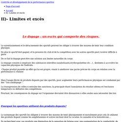 II)- Limites et excès