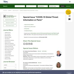 Special Issue : COVID-19 Global Threat: Information or Panic